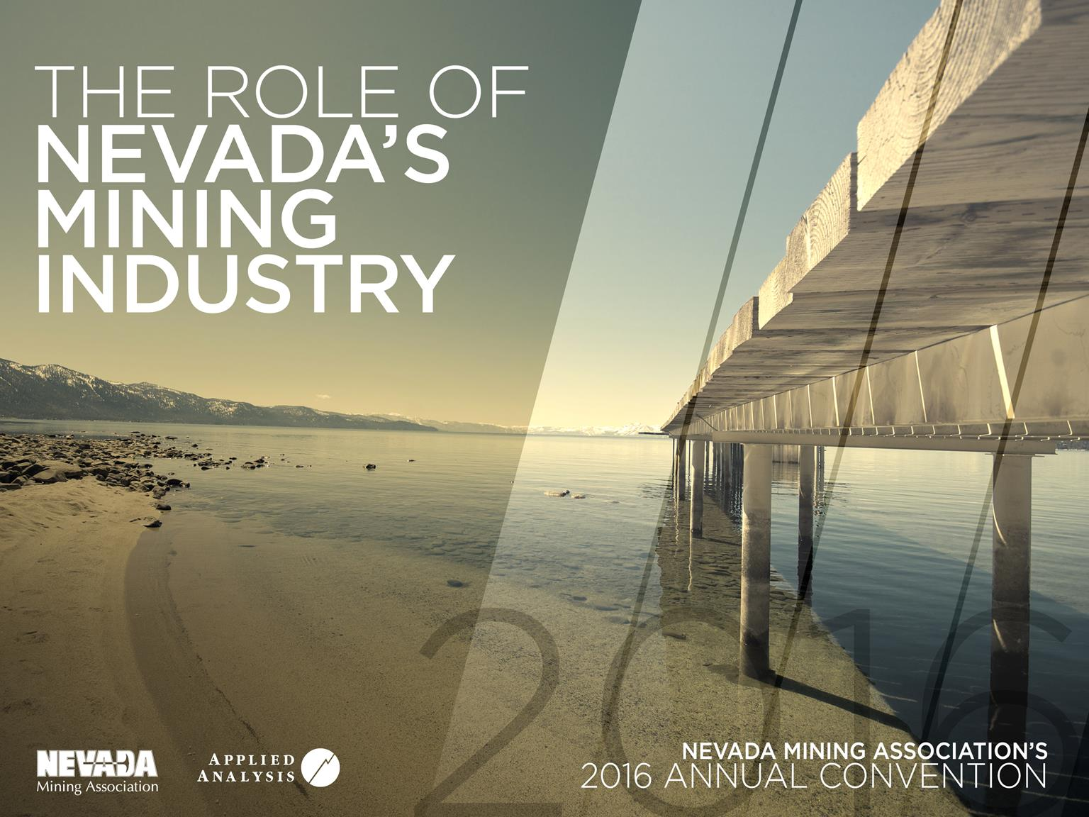 Nevada Mining Association Nevada Economy 2016: The Role of Nevada's Mining Industry