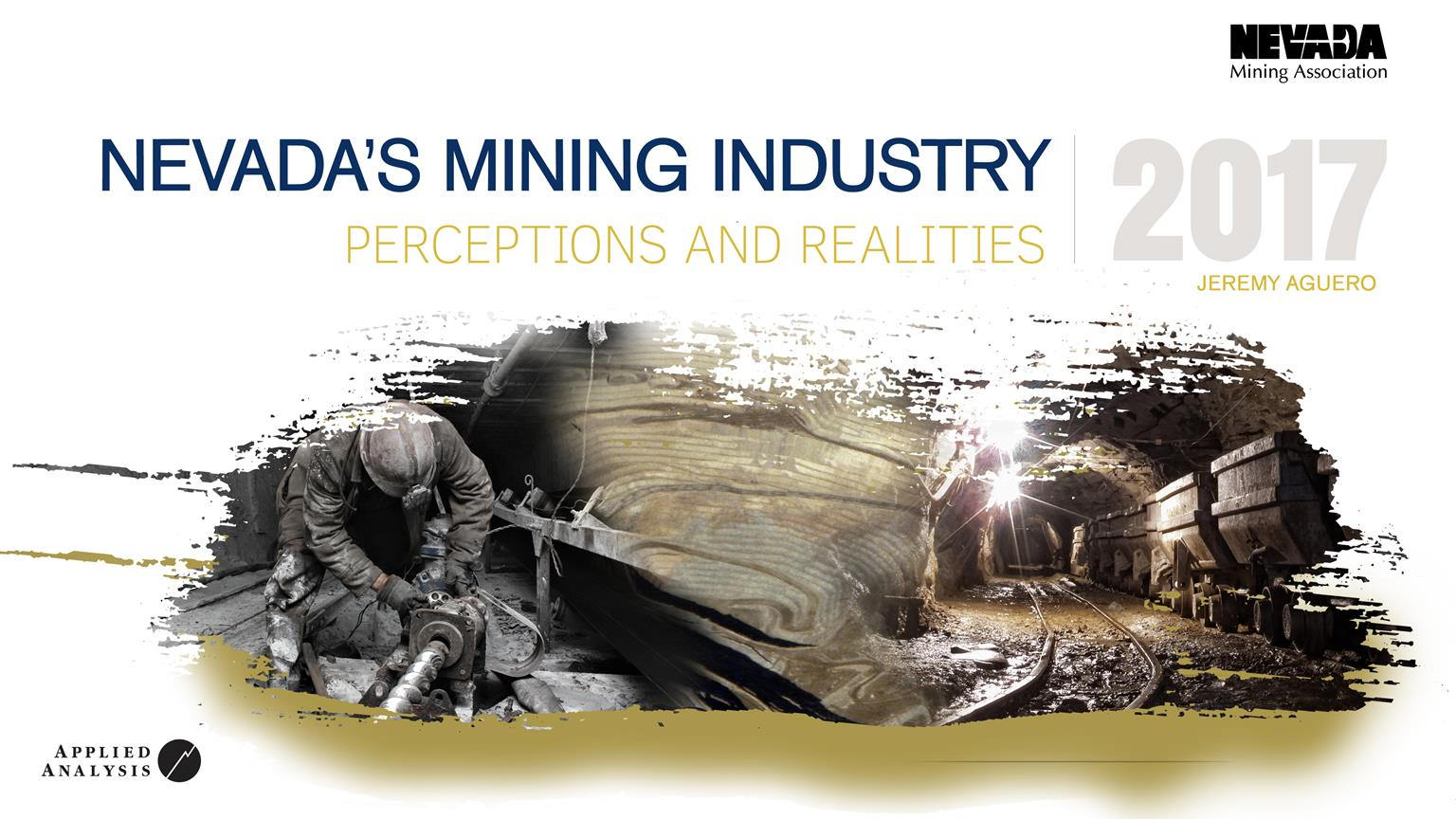 Nevada Mining Association Nevada's Mining Industry: Perceptions and Realitites